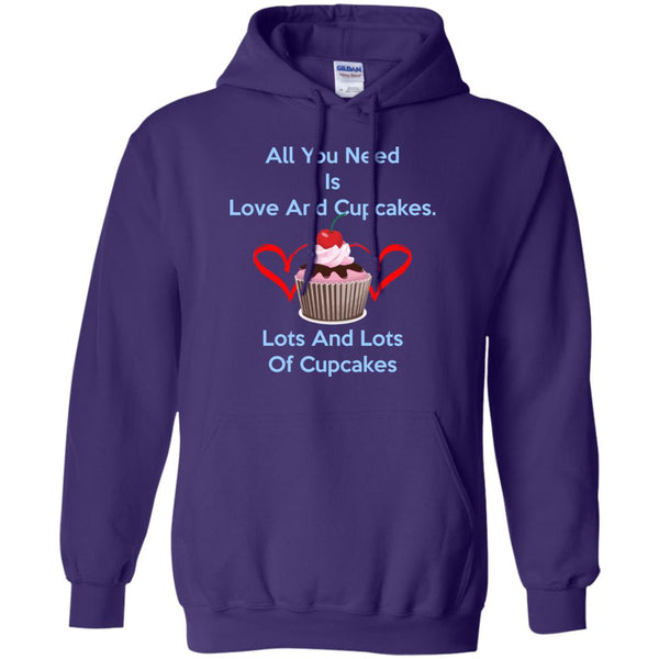 Funny Baking Shirt - All You Need Is Love And Cupcakes, Lots and Lots Of Cupcakes Shirt Hoodie