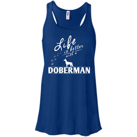 Doberman - Life Is Better With A Doberman Paws - Bella+Canvas Flowy Racerback Tank