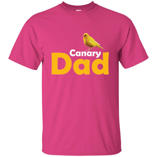 Canary Dad Gift T-Shirt