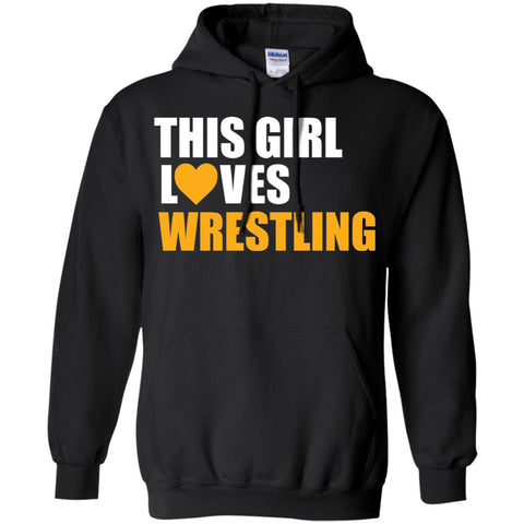 Funny Wrestling Gift - This girl love wrestling Hoodie