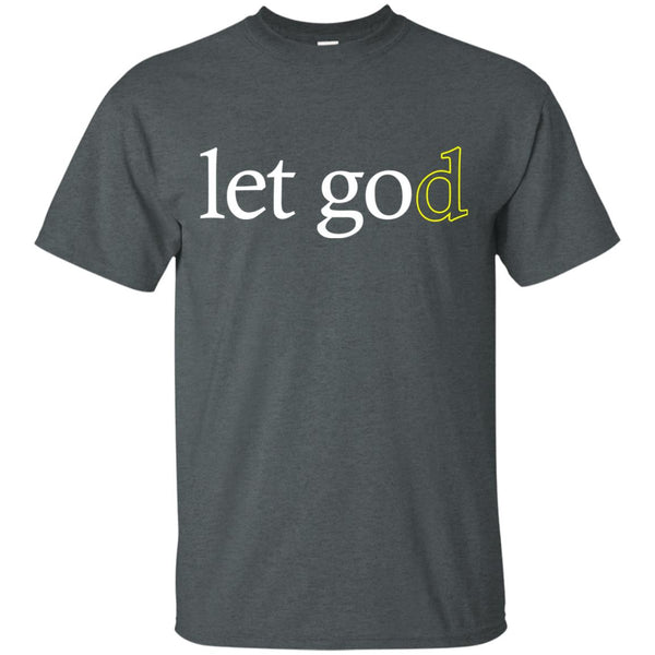 Cool Motivational Shirt Let God - T-Shirt