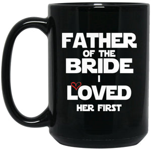 Father Of The Bride - I loved her first shirt Large Black Mug
