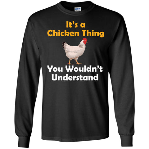 Funny Chicken Gift - Chicken Thing Shirt  LS Ultra Cotton Tshirt
