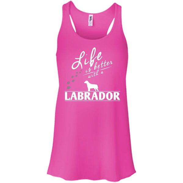 Labrador - Life Is Better With A Labrador Paws - Bella+Canvas Flowy Racerback Tank