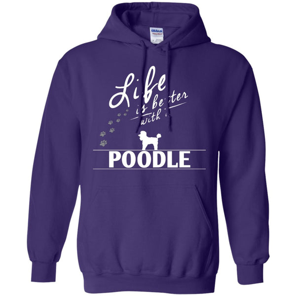 Poodle- Life Is Better With A Poodle Paws - Pullover Hoodie 8 oz