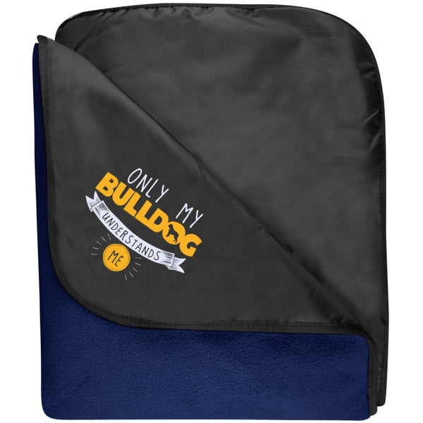 Bulldog - Only My Bulldog Understands Me - Fleece & Poly Travel Blanket (Embroidered)