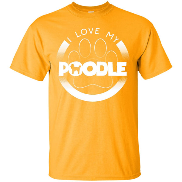 I LOVE MY POODLE (Paw Design) - Front Design  - Custom Ultra Cotton T-Shirt