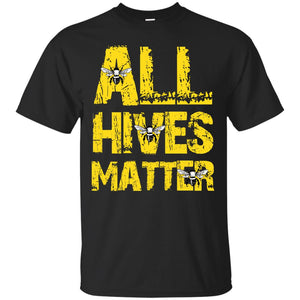 All Hives Matter - Beekeeper Gift T-Shirt
