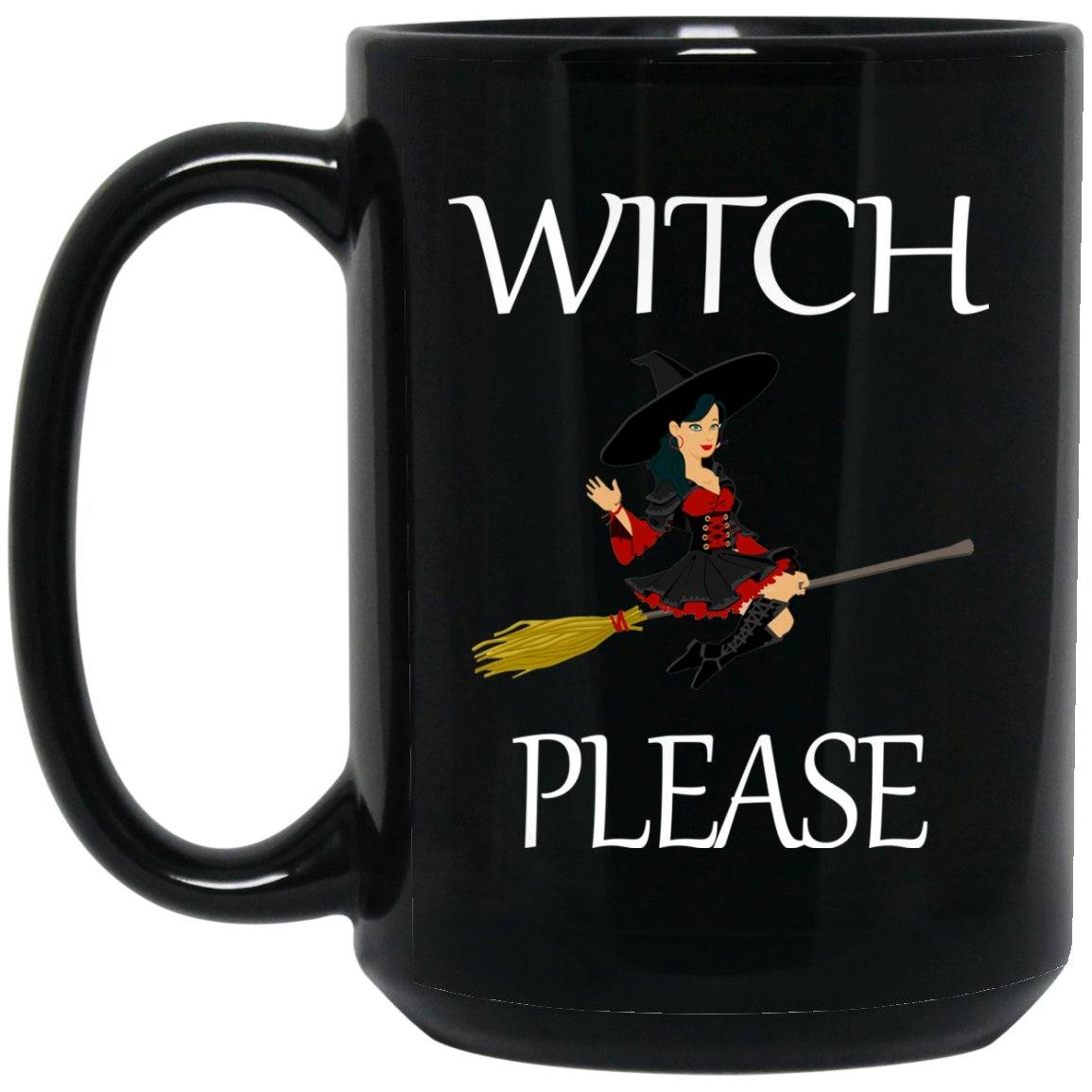 Witch Please Funny Witch Large Black Mug