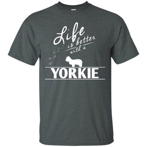 Yorkshire - Life Is Better With A Yorkshire - Custom Ultra Cotton T-Shirt
