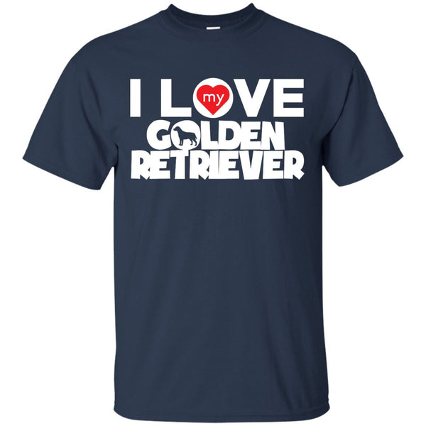 I Love My Golden Retriever -  Custom Ultra Cotton T-Shirt