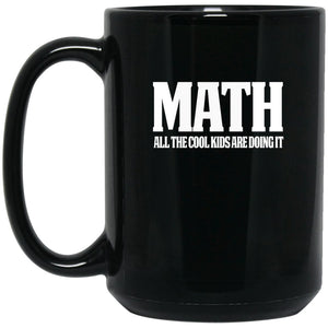 Funny Math Gifts - Math Teacher Mug - All The Cool Kids Large Black Mug