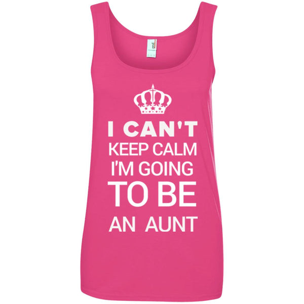 Funny New Aunt Gift - I Can't Keep Calm I'm Going To Be An Aunt Ladies Tank Top