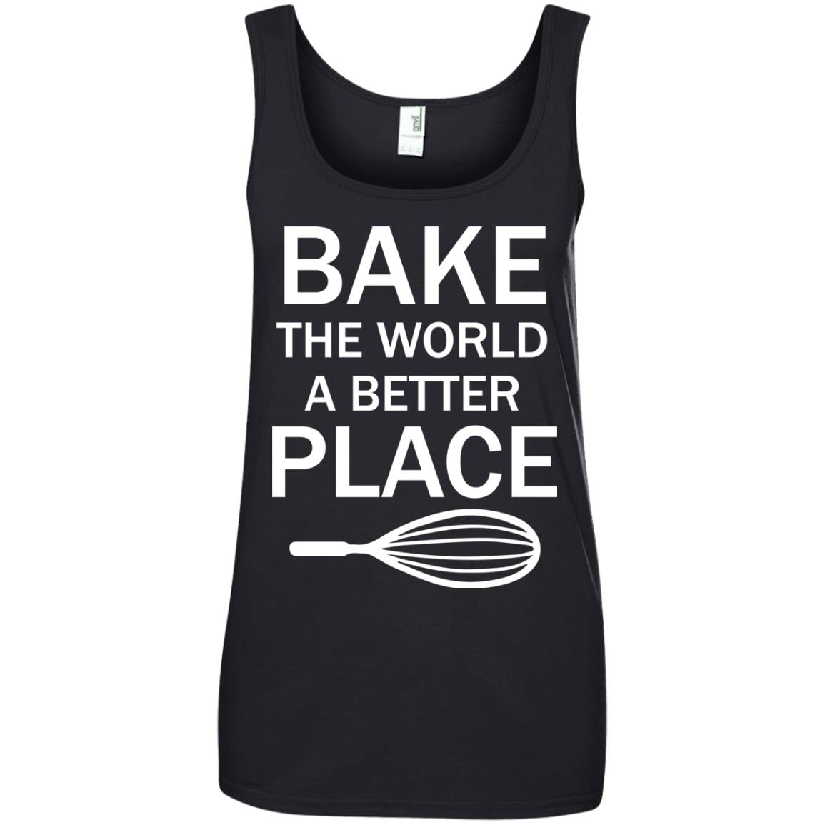 Funny Baking Gift - Bake The World A Better Place Ladies Tank Top