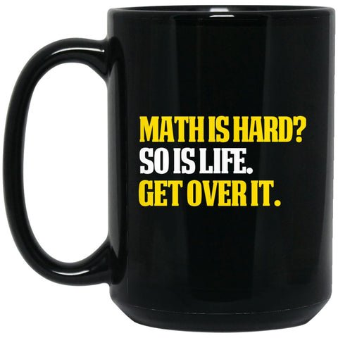 Funny Math Mug - Funny Math Teacher Gifts - Math is hard? Large Black Mug