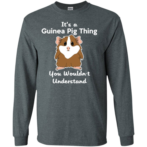 It's A Guinea Pig Thing You Wouldn't Understand  LS Ultra Cotton Tshirt
