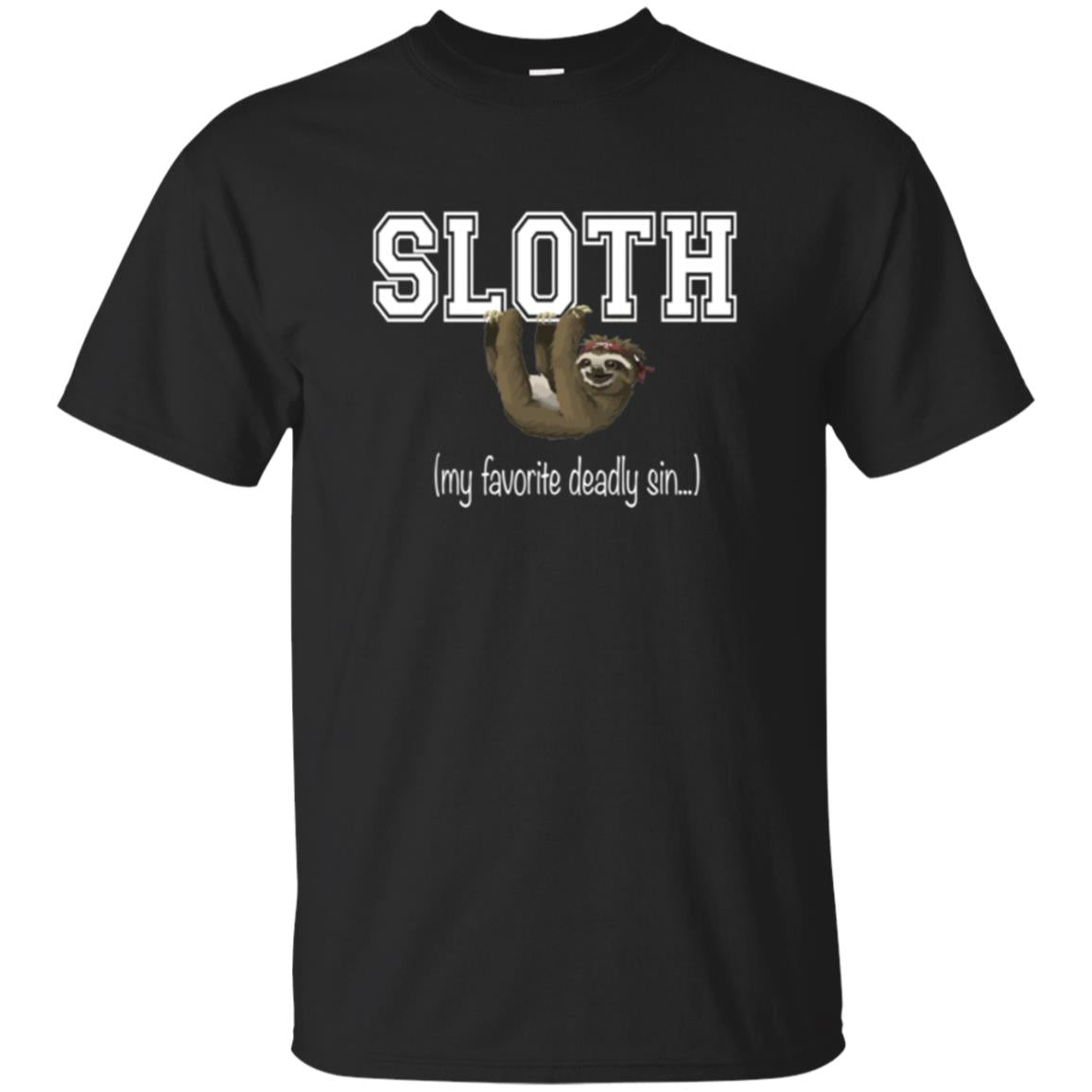 Funny Sloth Shirt - Favorite Deadly Sin T-Shirt