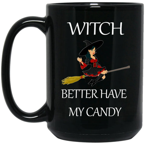 Witch Better Have My Candy Large Black Mug