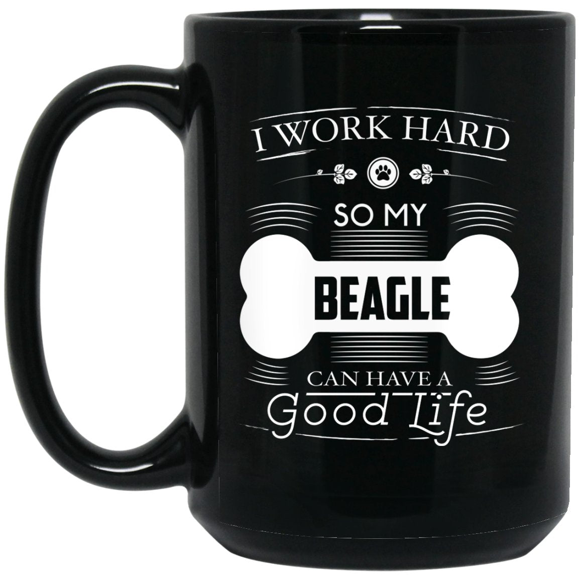 Awesome Beagle - I Work Hard So My Beagle Can Have A Good Life Bone Logo Large Black Mug