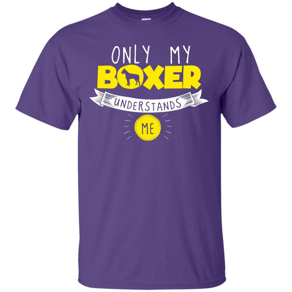 Boxer - Only My Boxer Understands Me -  Custom Ultra Cotton T-Shirt