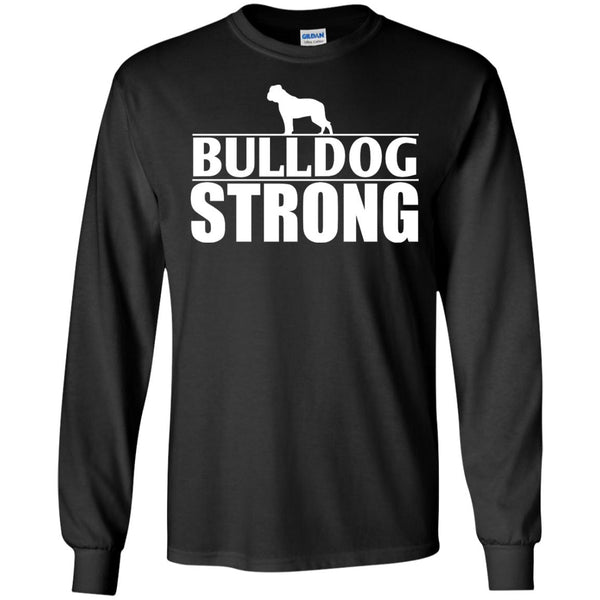 Bulldog - Bulldog Strong  LS Ultra Cotton Tshirt