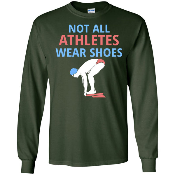 Swim Team Shirts - Not all Athletes Wear Shoes  LS Ultra Cotton Tshirt