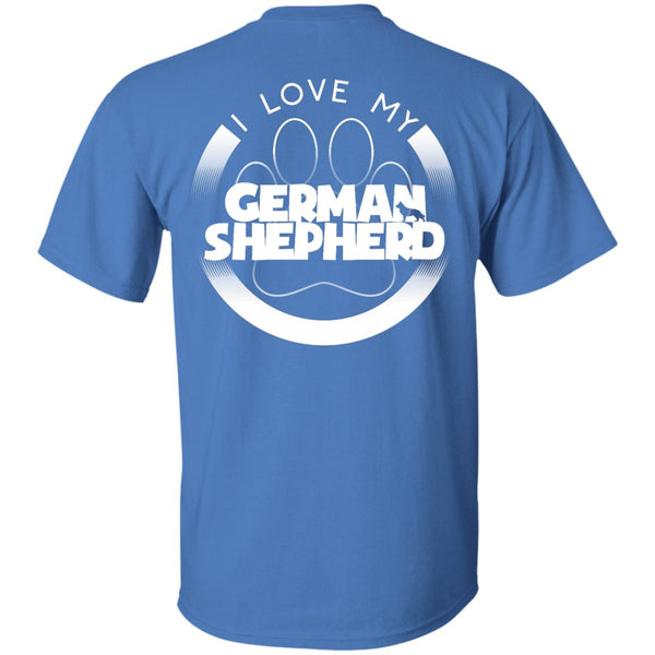 I LOVE MY GERMAN SHEPHERD (Paw Design) - Back Design  - Custom Ultra Cotton T-Shirt