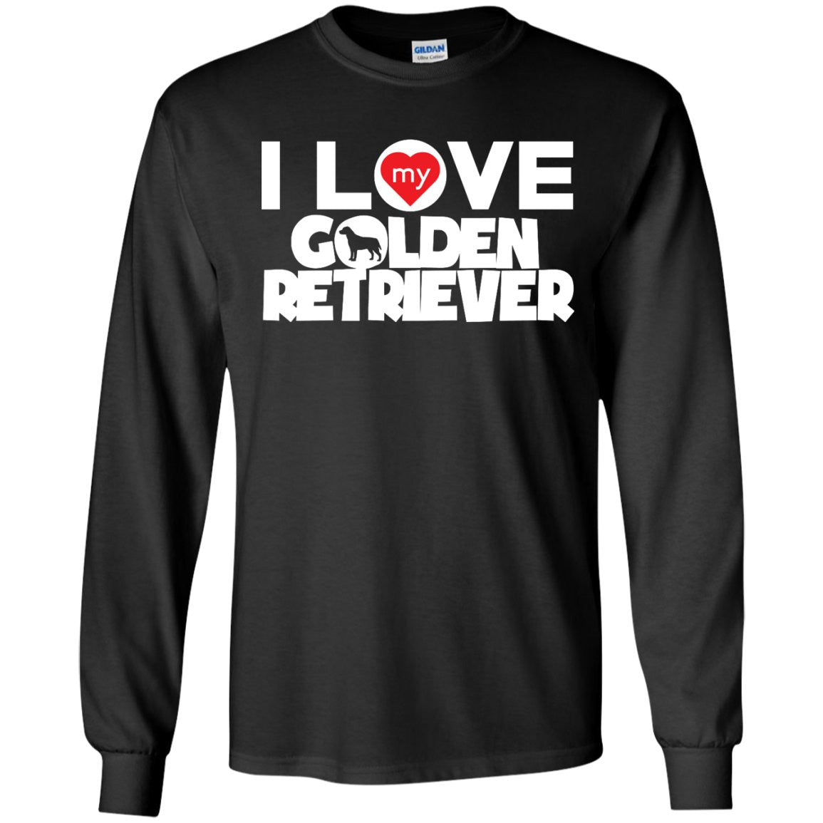 I Love My Golden Retriever - LS Ultra Cotton Tshirt