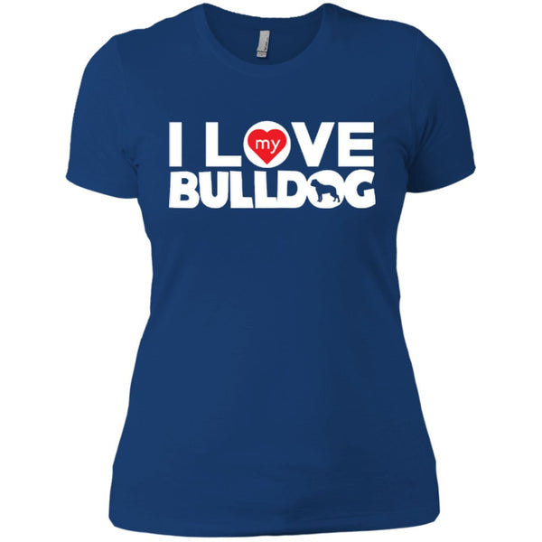 I Love My Bulldog - Next Level Ladies' Boyfriend Tee