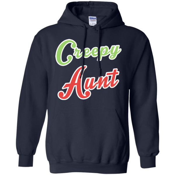 Funny Aunt Shirt - Creepy Aunt Shirt Perfect Aunt Gift For The Crazy Aunt In The Family Hoodie