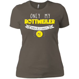 Rottweiler - Only My Rottweiler Understands Me - Next Level Ladies' Boyfriend Tee