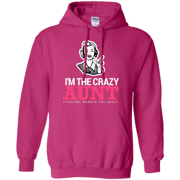 Funny Aunt Shirt - I'm The Crazy Aunt Hoodie