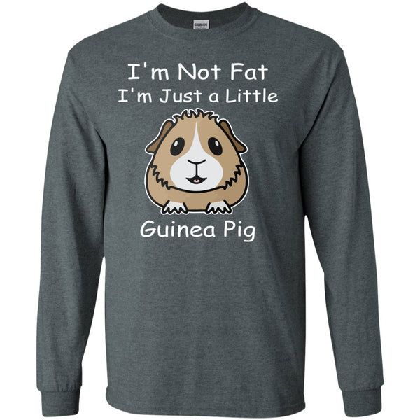 I'm Not Fat I'm Just A Little Guinea Pig  LS Ultra Cotton Tshirt