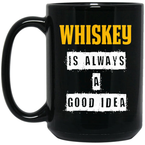 Funny Whiskey Gift - Whisky A Good Idea Large Black Mug