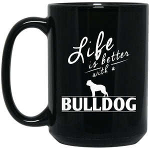 Funny Bulldog Mug - Life Is Better With A Bulldog Large Black Mug
