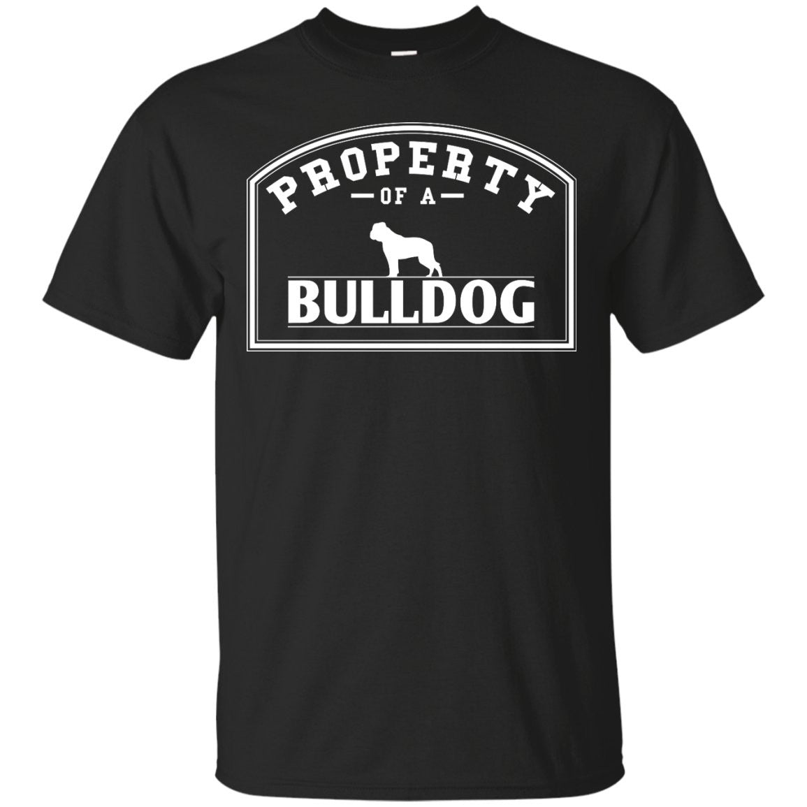 Bulldog - Property Of A Bulldog -  Custom Ultra Cotton T-Shirt