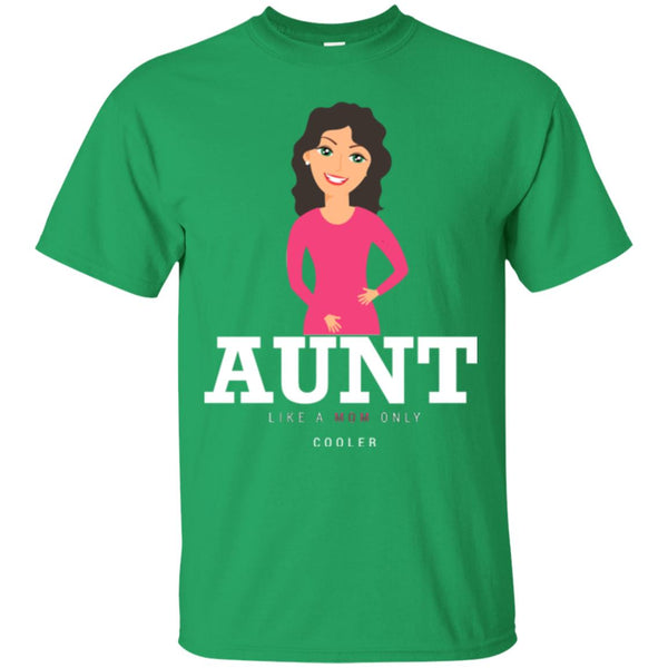 Gift For Aunt's. Like A Mom Only Cooler - Funny Aunt Shirt T-Shirt