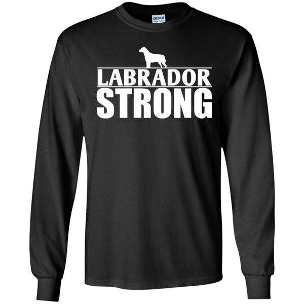 Labrador - Labrador Strong  LS Ultra Cotton Tshirt