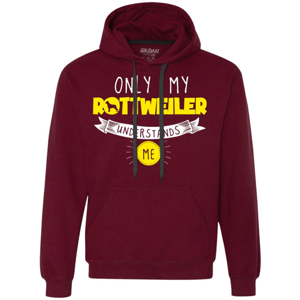 Rottweiler - Only My Rottweiler Understands Me - Heavyweight Pullover Fleece Sweatshirt
