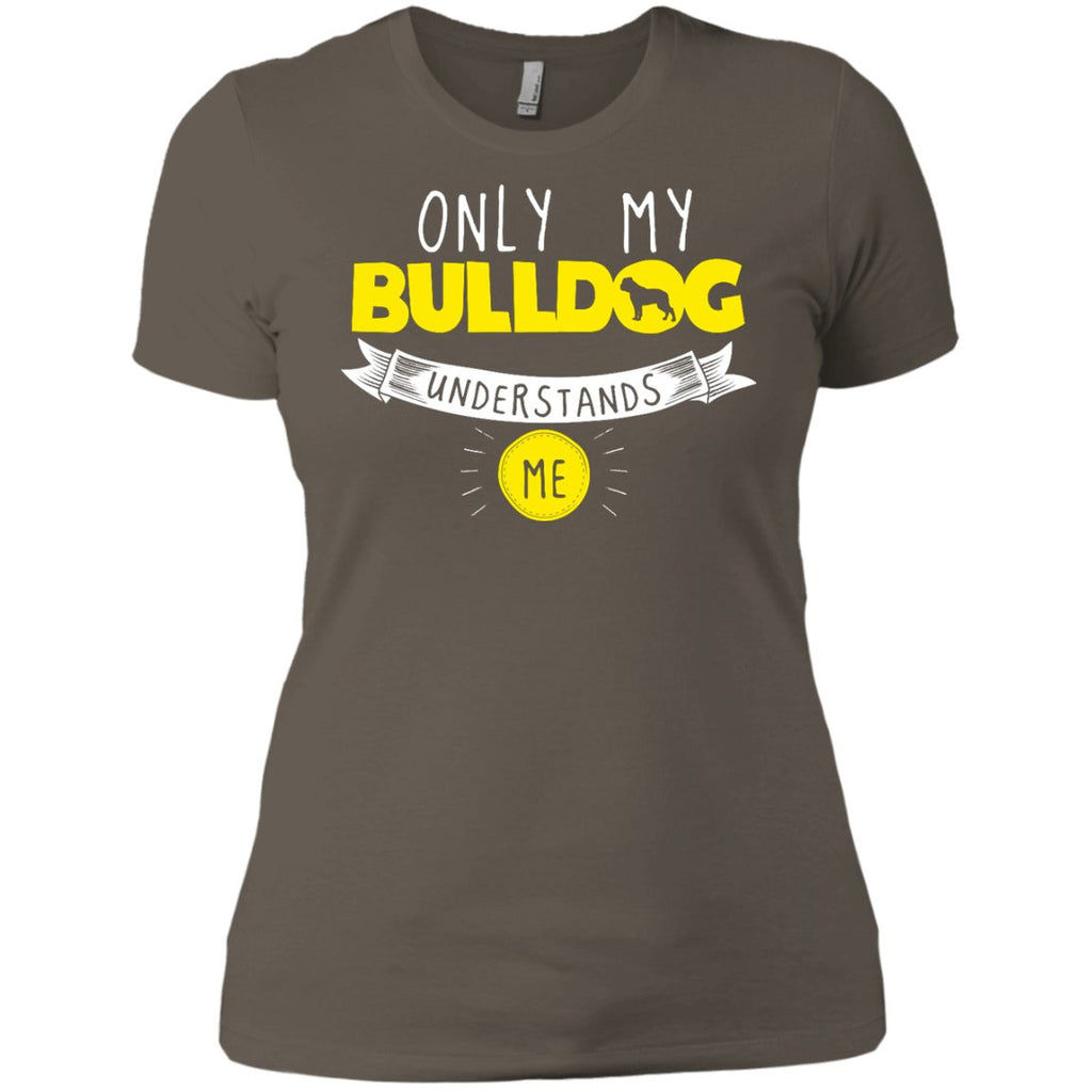 Bulldog - Only My Bulldog Understands Me - Next Level Ladies' Boyfriend Tee