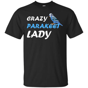 Crazy Parakeet lady-Blue parakeet G200 Gildan Ultra Cotton T-Shirt