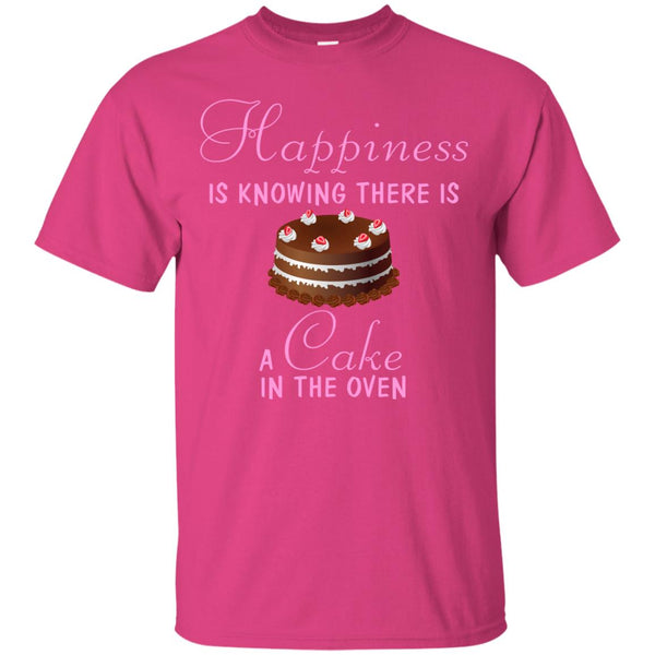 Funny Baking Gift - Happiness Is Knowing There Is A Cake In The Oven T-Shirt