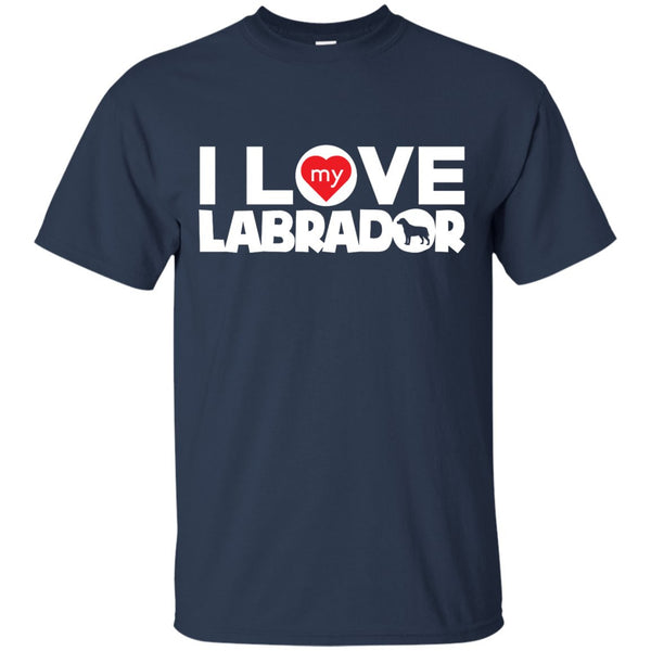 I Love My Labrador -  Custom Ultra Cotton T-Shirt