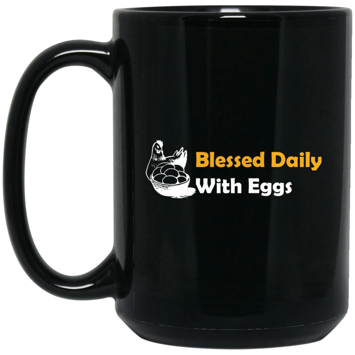 Funny Chicken 15 oz - Blessed Daily Large Black Mug