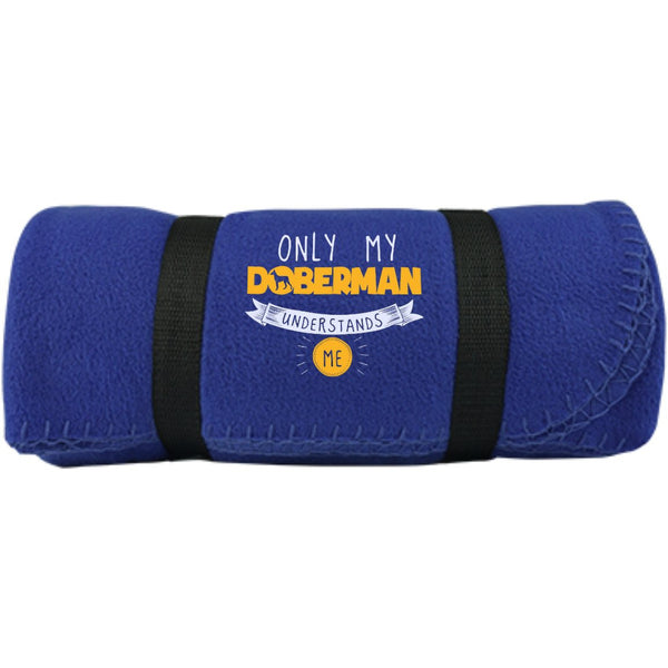 Doberman - Only My Doberman Understands Me  -  Fleece Blanket (Embroidered)