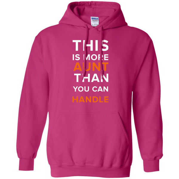 Funny Aunt Gifts - More Aunt Than You Can Handle Shirt Hoodie
