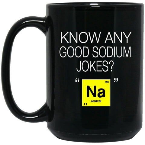 Funny Chemistry Mug - Good Jokes About Sodium Large Black Coffee Mug