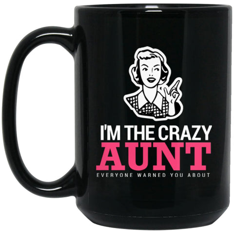 Funny Aunt Coffee Mug - I'm The Crazy Aunt Large Black Mug