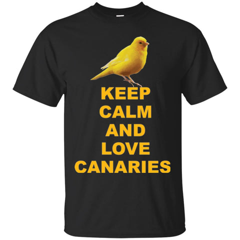 Keep Calm And Love A Canary Gift Shirt T-Shirt