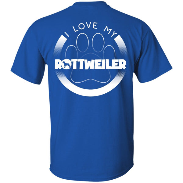 I LOVE MY ROTTWEILER (Paw Design) - Back Design - Custom Ultra Cotton T-Shirt